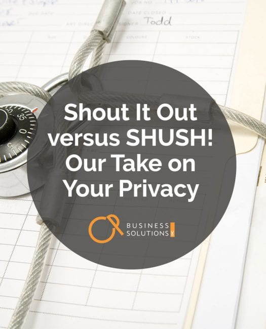 Shout It Out versus SHUSH! Our Take on Your Privacy - CP Business Solutions