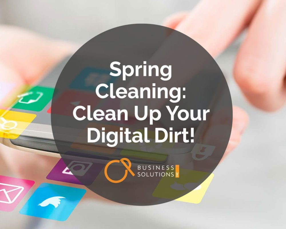 Spring Cleaning: Clean Up Your Digital Dirt!