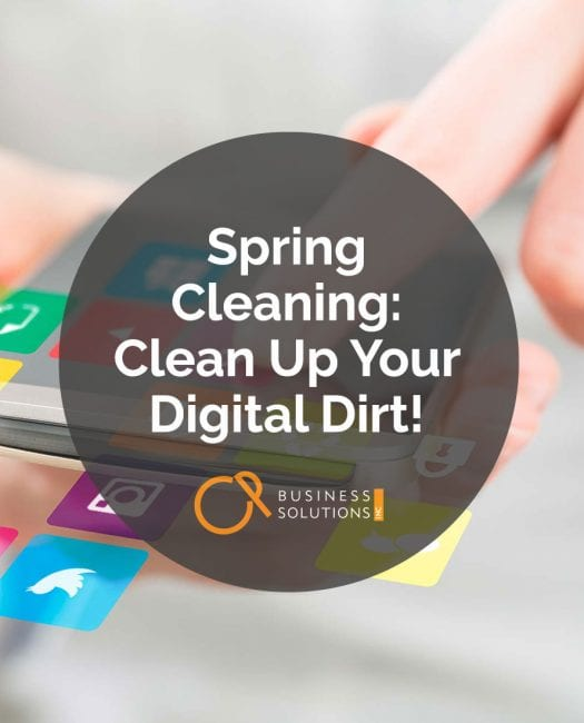 Spring Cleaning: Clean Up Your Digital Dirt! - CP Business Solutions