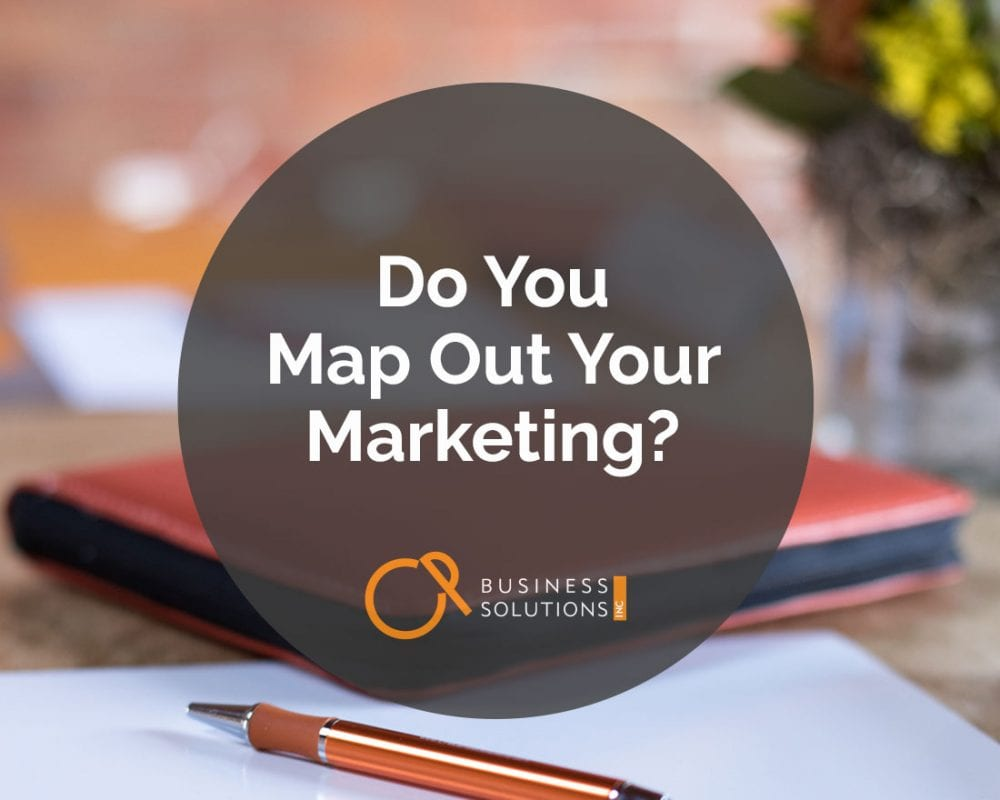 Do You Map Out Your Marketing?