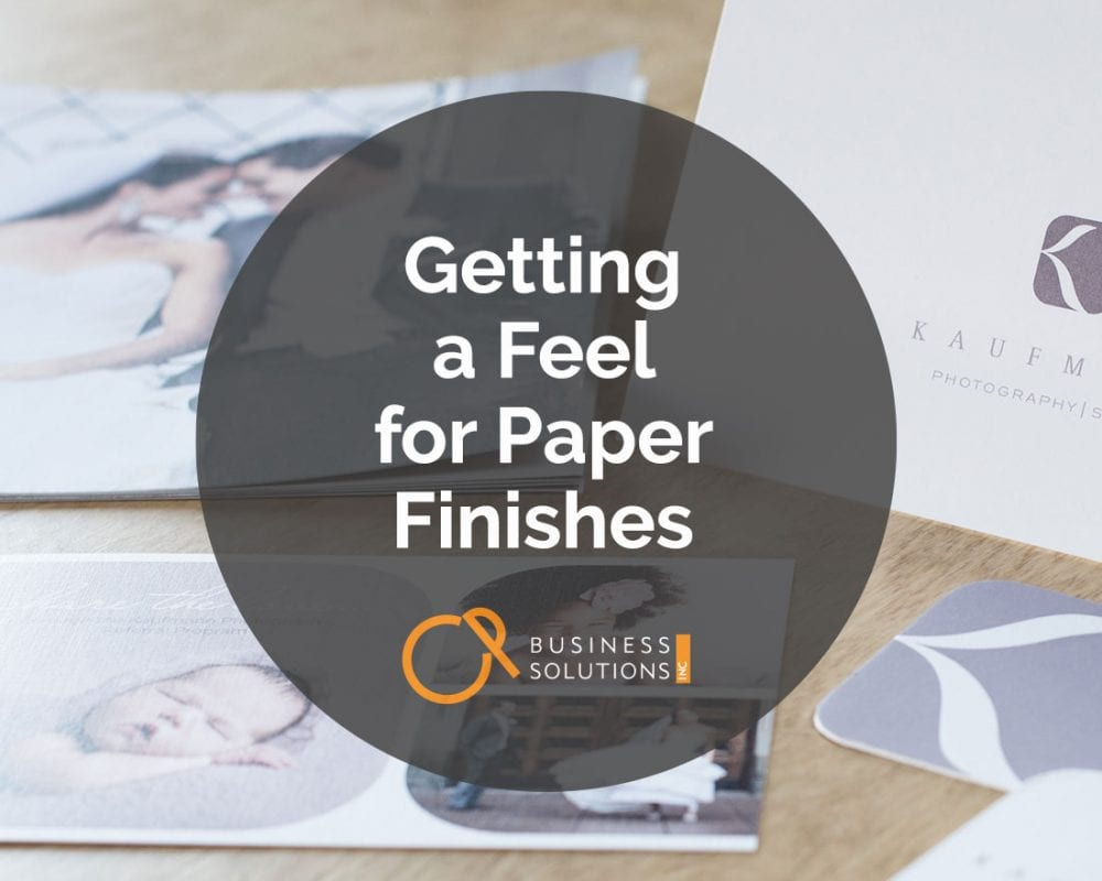 Getting a Feel for Paper Finishes