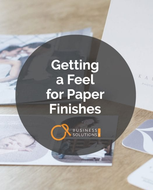 Getting a Feel for Paper Finishes - CP Business Solutions