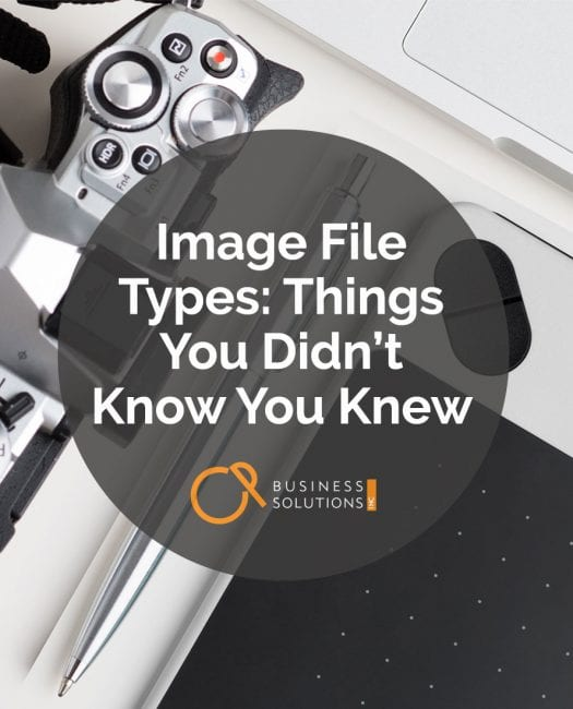 Image File Types: Things You Didn't Know You Knew