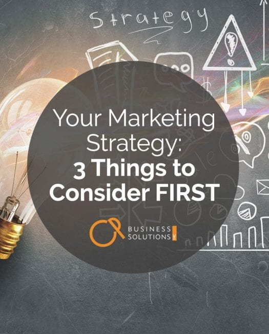3 Things to Consider Before You Come Up with a Marketing Strategy - CP Business Solutions